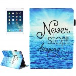For iPad 9.7 inch 2017 / iPad Air / iPad Air 2 Universal Never Stop Dreaming Pattern Horizontal Flip Leather Protective Case wit